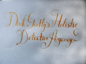 Life, Netflix, and Tumblr: istic calligraphy: I made this for the #SaveDirkGently campaign. The original series was closed after season 2 on bbc2 but it's running on Netflix now and they might continue it if the ratings are good and fans are active.Calligraphy by @therabine, on Patreon Supported by CalligraphyLife.org