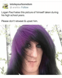 Funny, Memes, and School: istoleyourboredom  arahbo Follow  Logan Paul hates this picture of himself taken during  his high school years.  Please don't retweet & upset him. its not but its still funny