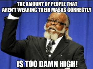 It's meant to cover the nose and mouth!: It's meant to cover the nose and mouth!
