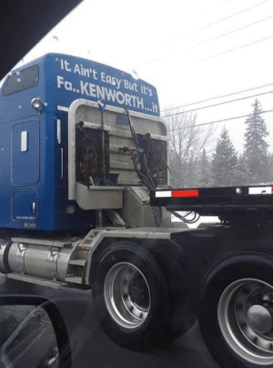 Instagram, Easy, and Kenworth: It Ain't Easy But It's  Fa..KENWORTH.. Instagram: @punsonly