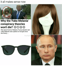 WAKE TF UP TURDS ! Stay woke and follow me @lei.ying.lo: it all makes sense now  Why the 'Fake Melania  conspiracy theories  won't die?  The search terms 'Melania Trump double and  Fake Melania' also spiked on Google since  the theory..  lei.ying.lo WAKE TF UP TURDS ! Stay woke and follow me @lei.ying.lo