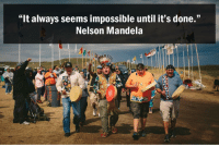 "Memes, Nelson Mandela, and Access: ""It always seems impossible until it's done.""  Nelson Mandela The Dakota Access pipeline will NOT drill on sacred indigenous land! We would like to congratulate the Sioux tribe and the activists at Standing Rock Indian Reservation for the DAPL diversion announcement. This result is a triumph not just for cultural and environmental issues but also for activism in general-the right to be heard by your your government, to have your voice considered and to make real change. In our turbulent world, the time to use our voices has never been more important than it is now. Thank you to all of the protestors for reminding us of that. (Image via @newyorkermag) NoDAPL standingrock dapl siouxtribe RezpectOurWater StandWithStandingRock"