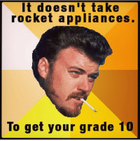 Ricky knows: It doesn't take  rocket appliances  To get your grade  10 Ricky knows