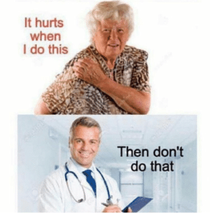 Bones, Terrible Facebook, and Hurts: It hurts  when  I do this  Then don't  do that Ouch owie my bones