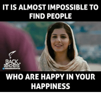 Memes, Impossibility, and 🤖: IT IS ALMOST IMPOSSIBLE TO  FIND PEOPLE  BACK  BENCHERS  WHO ARE HAPPY IN YOUR  HAPPINESS