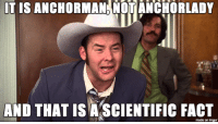 """What I thought of when I heard the Marine Corps was removing the word """"man"""" from the ending of 19 job titles: IT IS ANCHORMAN NOT ANCHORLADY  AND THAT IS A SCIENTIFIC FACT  made on inngur What I thought of when I heard the Marine Corps was removing the word """"man"""" from the ending of 19 job titles"""
