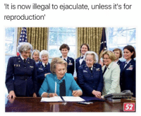 My life is over: It is now illegal to ejaculate, unless it's for  reproduction'  52 My life is over