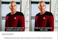 Funny, Life, and Tumblr: It is possible to commit no  mistakes and still lose.  That is not a weakness.  That is life.  tehjennismightier  I reblog this every time I see it, because it's one of life's hardest lessons.