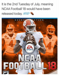 Football, Sports, and Meaning: It is the 2nd Tuesday of July, meaning  NCAA Football 18 would have been  released today. #RIP  D ESH A  AT S O N  ER  0  ZA  SPORTS  NEAA  FOOTBALL1  18  EVERYONE