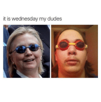 Oh my god: it is wednesday my dudes Oh my god
