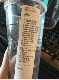 Dank, Starbucks, and Time: It  Items in order: 2  of  10 pumps Vanilla  5 pumps Caramel Syrup  5 pumps Classic Syrup  5 pumps Caramel Sauce  Lt  10 Stevia Monk Frt Us  Lt Dark Choc Curls  Ex Almondmilk  ream  ip  Time: 1:50:41 PM Starbucks barista's nightmare.  📷vspookygirl | TW