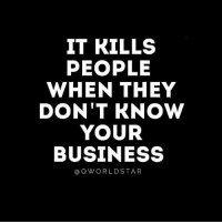"""""""In an age where people share everything, privacy has become sacred..."""" 🤐💯 @QWorldstar PositiveVibes WSHH: IT KILLS  PEOPLE  WHEN THEY  DON'T KNOW  YOUR  BUSINESS  aQ WORLD STAR """"In an age where people share everything, privacy has become sacred..."""" 🤐💯 @QWorldstar PositiveVibes WSHH"""