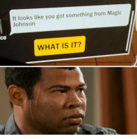 Magic Johnson, Memes, and 🤖: It looks like you got something from Magic  Johnson  Ce  WHAT IS IT? LMAO I'M SO WEAK HAHAHAH!!! If you want to play NBA 2k on X-Box One tonight, DM me. Let's Per Sources clap people. NBA NBA2K NBA2K17