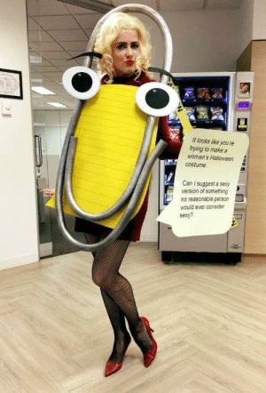 Funny, Halloween, and Sexy: It looks like you're  trying to make a  women's Halloween  costume  Can I suggest a sexy  version of something  no reasonable person  would ever consider  sexy? This amazing Halloween costume via /r/funny https://ift.tt/2Ilw0u4