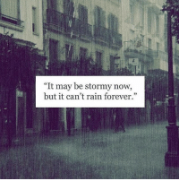 "thegoodquote 🌻: ""It may be stormy now,  but it can't rain forever."" thegoodquote 🌻"