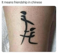 Dank, Chinese, and Friendship: It means friendship in chinese Are you sure about that?