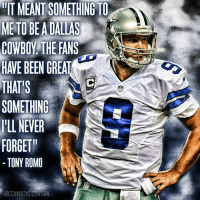 """Thank you for your time in Dallas @tony.romo. ThankYouRomo: IT MEANT SOMETHING TO  METO BEADALLAS  HAVE BEEN GREAT  THAT S  SOMETHING  I'LL NEVER  FORGET""""  TONY ROMO  @COWBOYS CENTRAL Thank you for your time in Dallas @tony.romo. ThankYouRomo"""