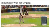 umpire: it monday Was an umpire