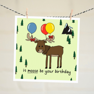 It Moose Be Your Birthday Funny Irish Cards Unique