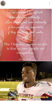 Friends, Instagram, and Theology: it sheald come natura  ve should ust come naturall  they are traly saul-male  hia  The Christian answer to this  is that no two people are  compatible.  Timothy Keller  They had us in the irsthalt, not gonna lie Scrolling through Instagram, worrying about friends' theology 😂🤣