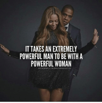 IT TAKES AN EXTREMELY  POWERFUL MAN TO BE WITH A  POWERFUL WOMAN  INSTAGRAM U BUSINESSMINDSET10 GoodEvening