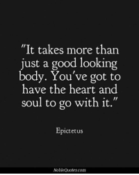 """Memes, Queen, and 🤖: """"It takes more than  just a good looking  body. You've got to  have the heart and  soul to go with it.""""  Epictetus  NobleQuotes com Yes... Queen, do you agree? #thequeencode"""
