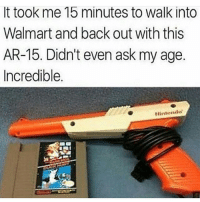 I'm gaining more personalised followers that actually care for this page. But im losing hundreds and I mean hundreds. From no accepted anyone without some sort of meme repeated picture of profile I could've gained 3000 Fml I count each one fuuuuuu: It took me 15 minutes to walk into  Walmart and back out with this  AR-15. Didn't even ask my age.  Incredible.  Nintendo I'm gaining more personalised followers that actually care for this page. But im losing hundreds and I mean hundreds. From no accepted anyone without some sort of meme repeated picture of profile I could've gained 3000 Fml I count each one fuuuuuu