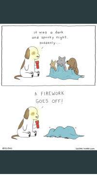"Tumblr, 4th of July, and Spooky: it was a dark  and spooky night.  suddenly..  A FIREWORK  GOES OFF  Oliz climo  lizclimo. tumblr.com <p>4th of July is the spoooookiest night of the year for pups! via /r/wholesomememes <a href=""https://ift.tt/2u1HhJl"">https://ift.tt/2u1HhJl</a></p>"