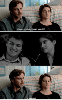 The Fault In Our Stars https://t.co/oMCUGjL53k: It was a privilege, though, wasn't it?  To love him? The Fault In Our Stars https://t.co/oMCUGjL53k