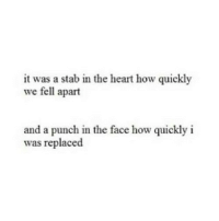 http://iglovequotes.net/: it was a stab in the heart how quickly  we fell apart  and a punch in the face how quickly i  as replaced http://iglovequotes.net/