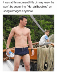 """Boobies, Google, and Memes: It was at this moment little Jimmy knew he  won't be searching """"Hot girl boobies"""" on  Google Images anymore No mom, I didn't google hot girl boobies and idk why the search history suddenly disappeared 🙄 