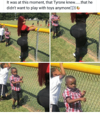 Stare at it son. Become a man.: It was at this moment, that Tyrone knew.  that he  didn't want to play with toys anymore TRW Stare at it son. Become a man.