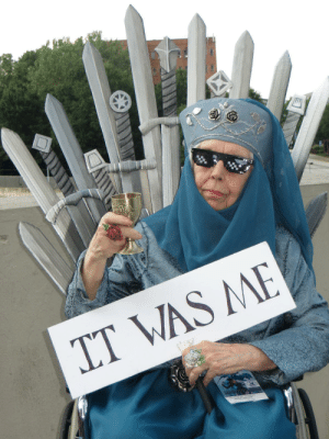 Peace, Her, and Rest: IT WAS ME Rest in Peace to a beloved cosplayer, Beverly, known for her legendary portrayal of Olenna Tyrell.