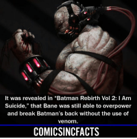 "Bane, Batman, and Disney: It was revealed in ""Batman Rebirth Vol 2: I Am  Suicide,"" that Bane was still able to overpower  and break Batman's back without the use of  venom  COMICSINCFACTS I guess he doesn't need it🤷🏾‍♂️... Please Turn On Your Post Notifications For My Account😜👍! - - - - - - - - - - - - - - - - - - - - - - - - Batman Superman DCEU DCComics DeadPool DCUniverse Marvel Flash MarvelComics MCU MarvelUniverse Netflix DeathStroke JusticeLeague StarWars Spiderman Ironman Batman Logan TheJoker Like4Like L4L WonderWoman DoctorStrange Flash JusticeLeague WonderWoman Hulk Disney CW DarthVader Tonystark Wolverine"