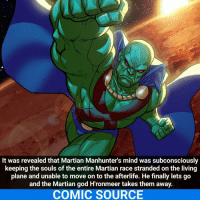 That's crazy considering they were all telepaths Comic: Martian Manhunter 4 _____________________________________________________ - - - - - - - Flash MartianManhunter Batman Nightwing Robin Aquaman Superman Joker GreenLantern WonderWoman Deadshot DeathStroke GreenArrow JusticeLeague BvS SuicideSquad HarleyQuinn BenAffleck EzraMiller Cyborg DCComics DC DCRebirth Rebirth ComicFacts Comcis Facts Like4Like Like: It was revealed that Martian Manhunter's mind was subconsciously  keeping the souls of the entire Martian race stranded on the living  plane and unable to move on to the afterlife. He finally lets go  and the Martian god Hronmeer takes them away.  COMIC SOURCE That's crazy considering they were all telepaths Comic: Martian Manhunter 4 _____________________________________________________ - - - - - - - Flash MartianManhunter Batman Nightwing Robin Aquaman Superman Joker GreenLantern WonderWoman Deadshot DeathStroke GreenArrow JusticeLeague BvS SuicideSquad HarleyQuinn BenAffleck EzraMiller Cyborg DCComics DC DCRebirth Rebirth ComicFacts Comcis Facts Like4Like Like