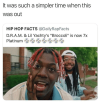 """Facts, Time, and Hip Hop: It was such a simpler time when this  was out  HIP HOP FACTS @DailyRapFacts  D.R.A.M. & Lil Yachty's """"Broccoli"""" is now 7x Where the lie"""