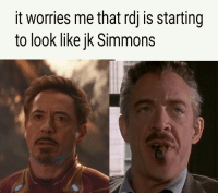 J.K. Simmons, Wow, and Look: it worries me that rdj is starting  to look like jk Simmons Wow