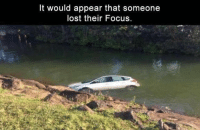 -tre: It would appear that someone  lost their Focus. -tre