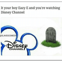 @slavescomedy I CANT 😭😭😭😭😭😭 - 🚏🚏🚏 Follow @typicalterome for more: It your boy Eazy E and you're watching  Disney Channel  OSLAVESCOMED  ISNE  CHANNEL @slavescomedy I CANT 😭😭😭😭😭😭 - 🚏🚏🚏 Follow @typicalterome for more