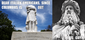 Italian Americans - Here's Your Replacement for Columbus Statues and Festivals: Italian Americans - Here's Your Replacement for Columbus Statues and Festivals