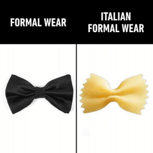 And as long as I've got my soup and tie My stomach is gonna be happy tonight: ITALIAN  FORMAL WEAR  FORMAL WEAR And as long as I've got my soup and tie My stomach is gonna be happy tonight