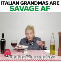 🙈🙈🙈: ITALIAN GRANDMAS ARE  SAVAGE AF  Who the f k made this? 🙈🙈🙈