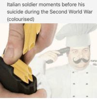 Italian Soldiers: Italian soldier moments before his  suicide during the Second World War  (colourised)  mama  mia.