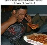 Italian Soldiers: Italian soldiers succumb to African mind control  techniques. (1941, colorized)