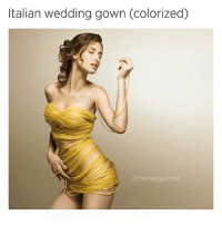 Memes, Wedding, and 🤖: Italian wedding gown (colorized)  @memegourmet