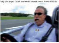 Memes, Duke, and Time: Italy but it gets faster every time there's a new Prime Minister -Sir Duke