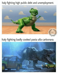 "Dank, Love, and Meme: Italy fighting high public debt and unemployment.  IIC  Italy fighting badly cooked pasta alla carbonara. <p>We all love Italy. via /r/dank_meme <a href=""https://ift.tt/2LBq5Sc"">https://ift.tt/2LBq5Sc</a></p>"