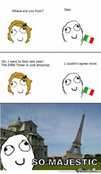 Italy is so beautiful this time of year.: Italy  Where are you from?  Oh, I went to Italy last year!  I couldn't agree more  The Eiffel Tower is just amazing!  SO MAJESTIC Italy is so beautiful this time of year.