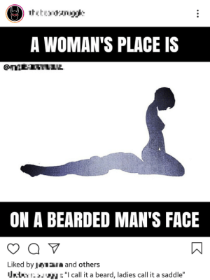 """From a beard-worshipping Insta page: itetendnge  A WOMAN'S PLACE IS  Ф  ON A BEARDED MAN'S FACE  Liked by J Sn and others  Uat g=""""