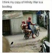Bootleg, Memes, and Infinity: Ithink my copy of Infinity War is a  bootleg Seems legit.
